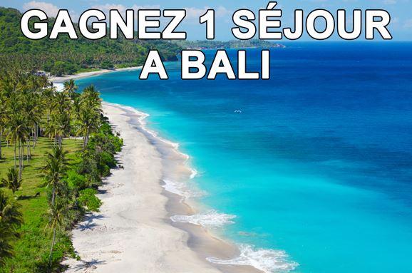 GAGNEZ 1 SEJOUR A BALI : JEU CONCOURS VOYAGE DE L'ETE