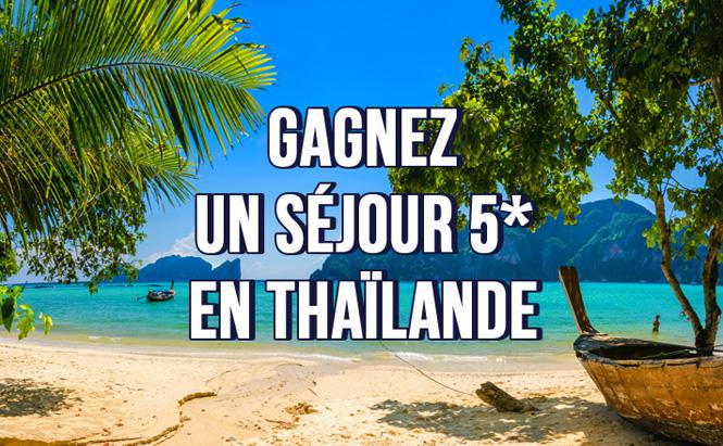 GAGNEZ UN SÉJOUR 5* EN THAILANDE
