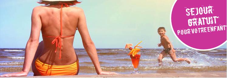 Profitez d'un séjour balnéaire gratuit pour votre enfant !